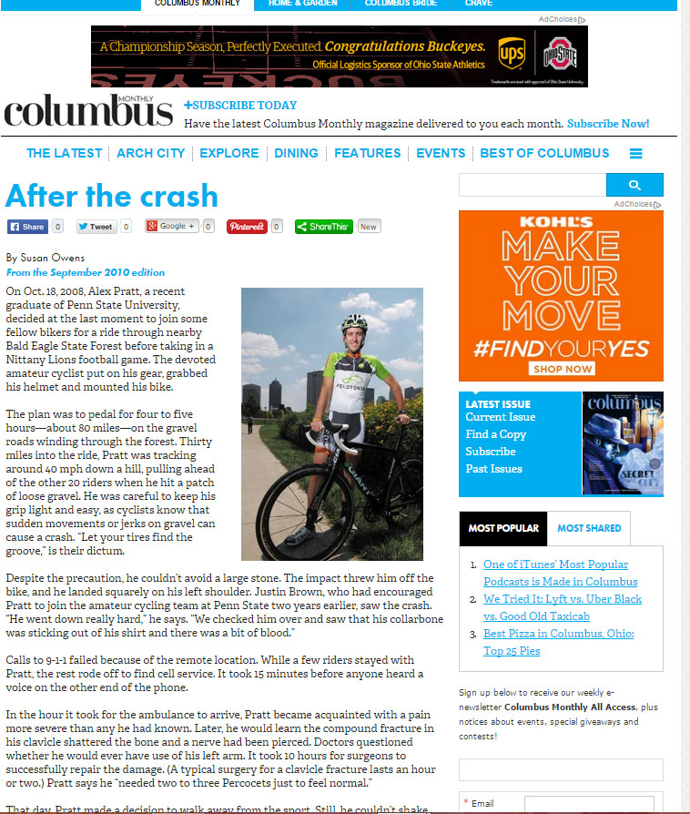 Pelotonia's blog is updated all year long with a continuous flow of rider profiles, and donation updates. In the summer, as riders need an extra push of motivation to compel them to join the ride, Susan was asked to select one story that would entice the attention of the local media. The result was an inspiring story about Alex Pratt, who overcame his fear of riding after a life-altering crash. The article appeared in Columbus Monthly.